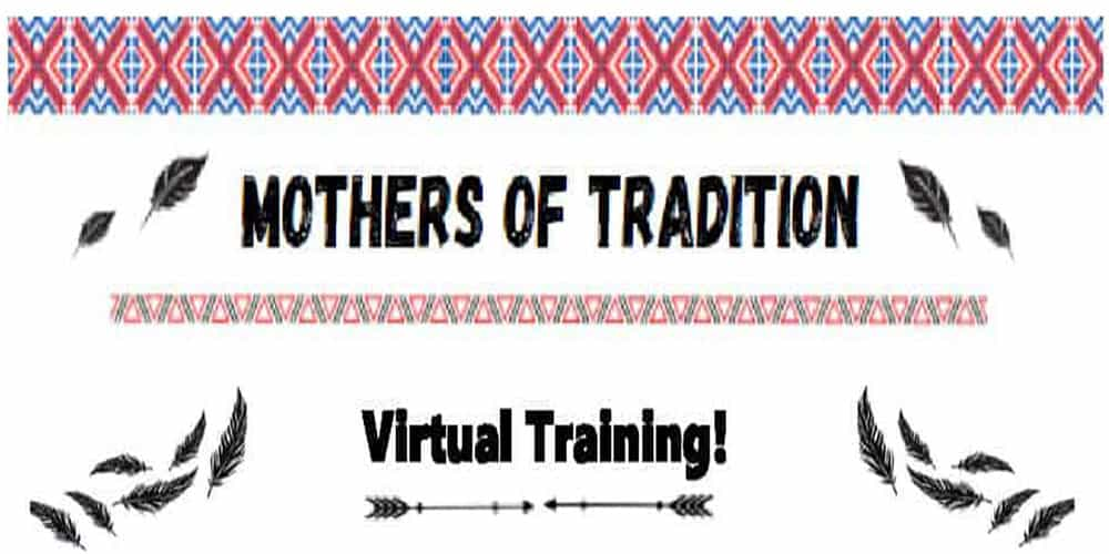 Mothers of Tradition (Oct 19-22, 2021) – 4 Day Virtual Training